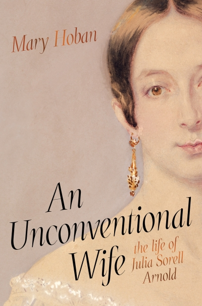 Jim Davidson reviews 'An Unconventional Wife: The life of Julia Sorell Arnold' by Mary Hoban