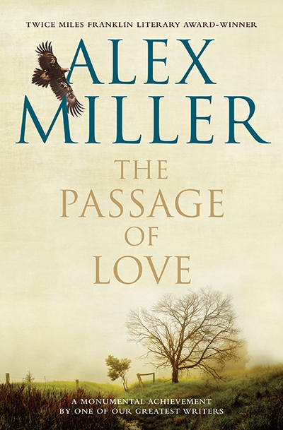 Geordie Williamson reviews 'The Passage of Love' by Alex Miller