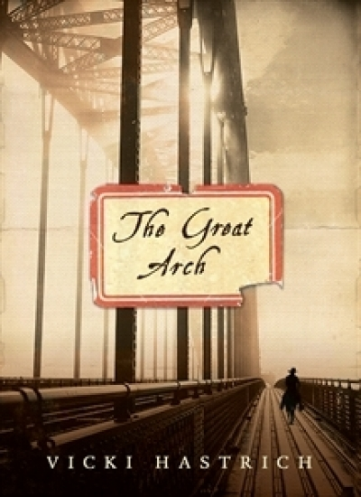 Christina Hill reviews 'The Great Arch' by Vicki Hastrich