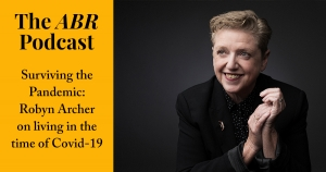 The ABR Podcast: Surviving the Pandemic: Robyn Archer on living in the time of Covid-19 | #11