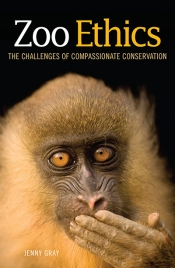Matthew Chrulew reviews 'Zoo Ethics: The challenges of compassionate conservation' by Jenny Gray
