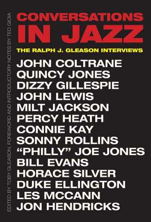 Des Cowley reviews 'Conversations in Jazz: The Ralph J. Gleason interviews' edited by Toby Gleason