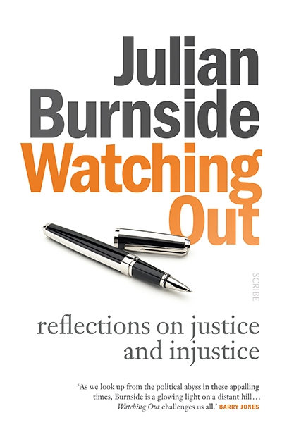 John Eldridge reviews 'Watching Out: Reflections on justice and injustice' by Julian Burnside
