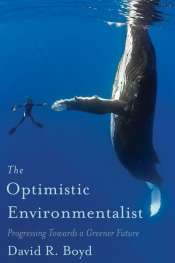 Ian Lowe reviews 'The Optimistic Environmentalist' by David R. Boyd