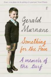 Shannon Burns reviews 'Something for the Pain' by Gerald Murnane