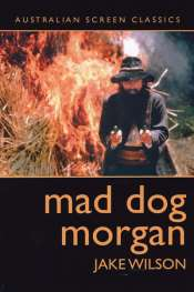 Brian McFarlane reviews 'Mad Dog Morgan' by Jake Wilson