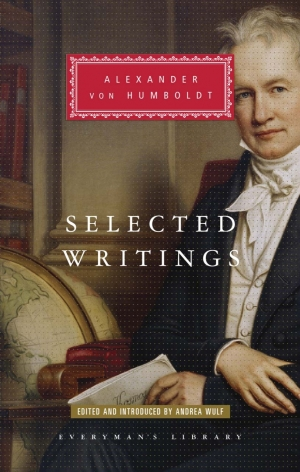 Tom Griffiths reviews 'Alexander von Humboldt: Selected writings' edited by Andrea Wulf