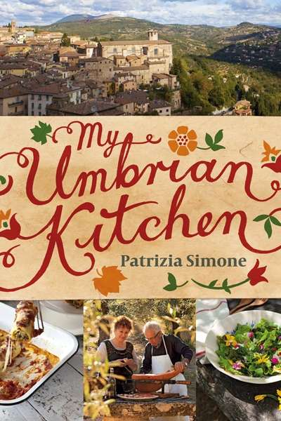 Patrizia Simone: My Umbrian Kitchen