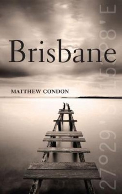 Mark Gomes reviews 'Brisbane' by Matthew Condon