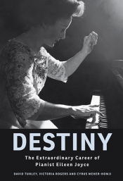 Paul Watt reviews 'Destiny: The extraordinary career of pianist Eileen Joyce' by David Tunley, Victoria Rogers, and Cyrus Meher-Homji