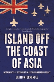 David Brophy reviews 'Island Off the Coast of Asia: Instruments of statecraft in Australian foreign policy' by Clinton Fernandes