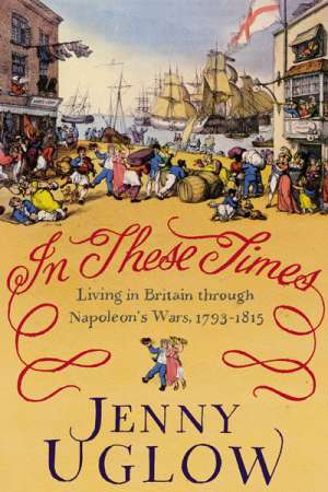 Martyn Lyons reviews 'In These Times' by Jenny Uglow