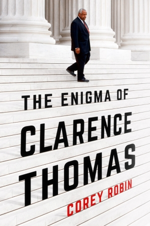 Heather Roberts reviews 'The Enigma of Clarence Thomas' by Corey Robin