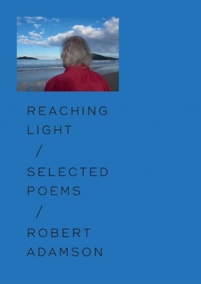 James Jiang reviews 'Reaching Light: Selected poems' by Robert Adamson