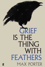 Daniel Juckes reviews 'Grief is the Thing with Feathers' by Max Porter