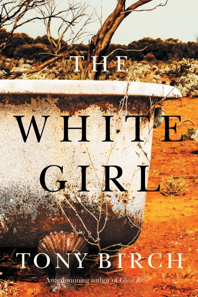 Sandra R. Phillips reviews 'The White Girl' by Tony Birch