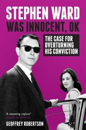 Paul Morgan reviews 'Stephen Ward Was Innocent, OK: The Case for Overturning his Conviction' by Geoffrey Robertson