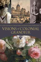 'Visions of Colonial Grandeur' by Charlotte Smith and Benjamin Thomas