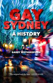 Robert Reynolds reviews 'Gay Sydney: A history' by Garry Wotherspoon