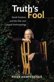 Simon Caterson reviews 'Truth's Fool: Derek Freeman and the war over cultural anthropology' by Peter Hempenstall