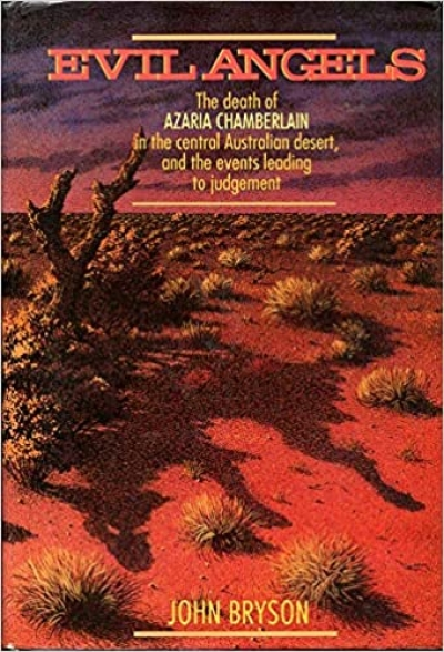 Spiro Zavos reviews 'Evil Angels: The death of Azaria Chamberlain in the central Australian desert, and the events leading to judgement' by John Bryson