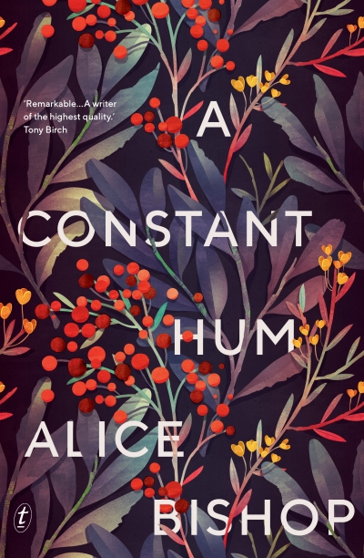 Debra Adelaide reviews 'A Constant Hum' by Alice Bishop