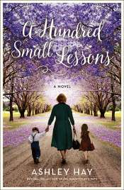 Tessa Lunney reviews 'A Hundred Small Lessons' by Ashley Hay