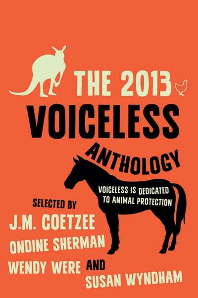 Alex O'Brien reviews 'The 2013 Voiceless Anthology' edited by J.M. Coetzee et al.