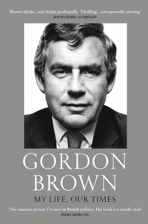 Simon Tormey reviews 'My Life, Our Times' by Gordon Brown