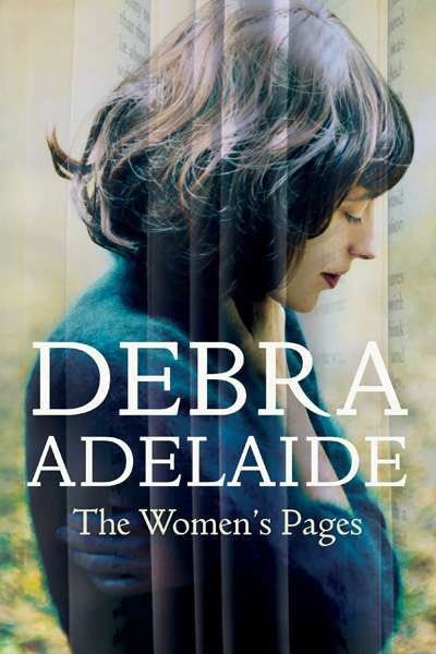 Susan Sheridan reviews 'The Women's Pages' by Debra Adelaide