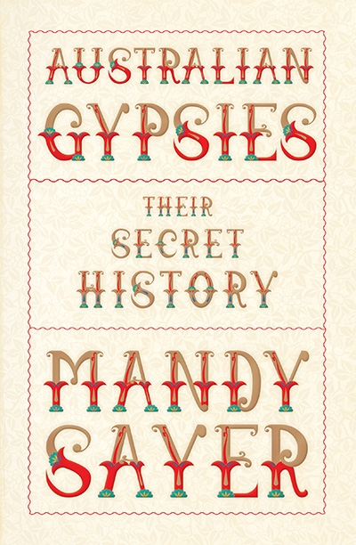 Michael Winkler reviews 'Australian Gypsies: Their secret history' by Mandy Sayer