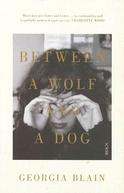 Jo Case reviews 'Between a Wolf and a Dog' by Georgia Blain