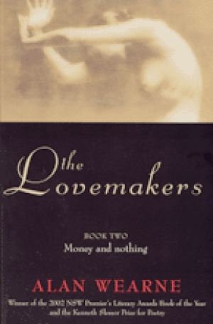 David McCooey reviews 'The Lovemakers: Book two: Money and nothing' by Alan Wearne