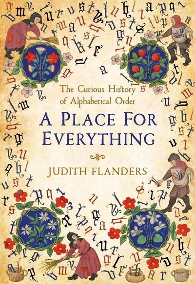 Andrew Connor reviews 'A Place for Everything: The curious history of alphabetical order' by Judith Flanders