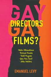 Dion Kagan reviews 'Gay Directors, Gay Films? Pedro Almodóvar, Terence Davies, Todd Haynes, Gus Van Sant, John Waters' by Emanuel Levy