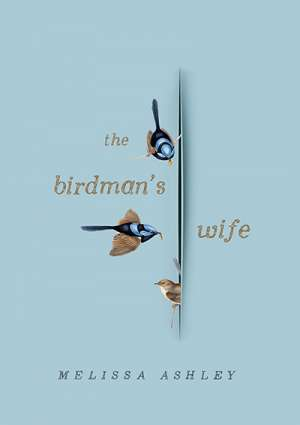 Anna MacDonald reviews 'The Birdman's Wife' by Melissa Ashley