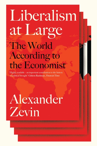 Dominic Kelly reviews 'Liberalism at Large: The world according to The Economist' by Alexander Zevin