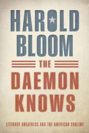 James Ley reviews 'The Daemon Knows: Literary Greatness and the American Sublime' by Harold Bloom