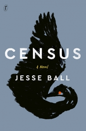 Beejay Silcox reviews 'Census' by Jesse Ball