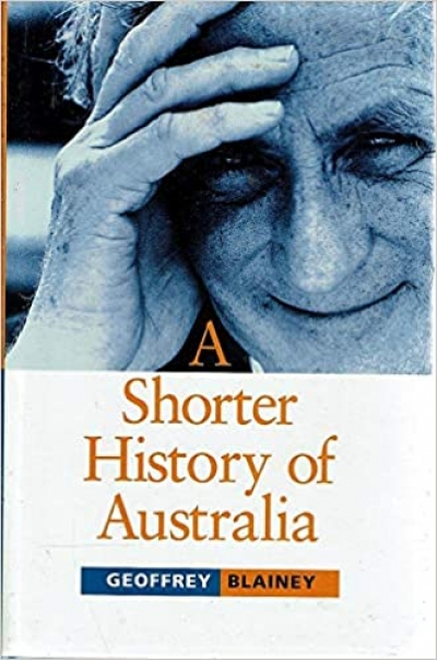 Michael Cathcart reviews 'A Shorter History of Australia' by Geoffrey Blainey