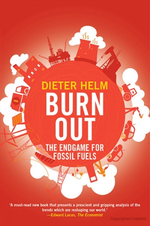 Peter Christoff reviews 'Burn Out: The endgame for fossil fuels' by Dieter Helm
