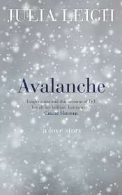 Rose Lucas reviews 'Avalanche: A love story' by Julia Leigh