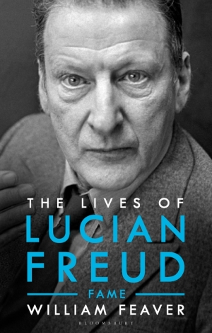 Ian Dickson reviews 'The Lives of Lucian Freud: Fame, 1968–2011' by William Feaver