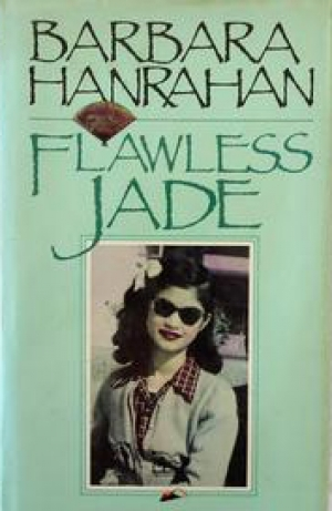 Marion Halligan reviews 'Flawless Jade' by Barbara Hanrahan