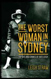 Rachel Fuller reviews 'The Worst Woman in Sydney: The life and crimes of Kate Leigh' by Leigh Straw