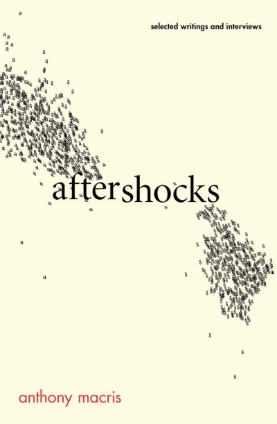 Kári Gíslason reviews 'Aftershocks: Selected writings and interviews' by Anthony Macris