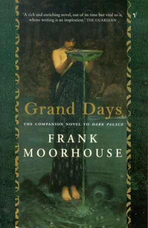 Geoffrey Dutton reviews 'Grand Days' by Frank Moorhouse