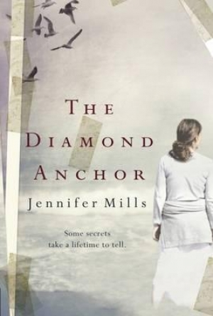 Kate McFadyen reviews 'The Diamond Anchor' by Jennifer Mills and 'The China Garden' by Kristina Olsson