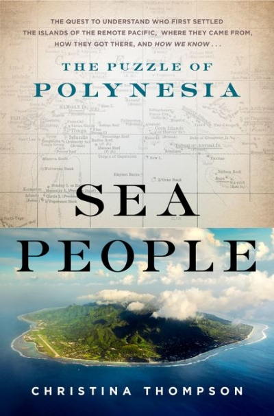 Ceridwen Spark reviews 'Sea People: The puzzle of Polynesia' by Christina Thompson