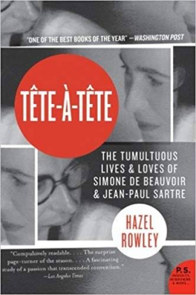 Colin Nettelbeck reviews 'Tête-À-Tête: The lives and loves of Simone De Beauvoir and Jean-Paul Sartre' by Hazel Rowley